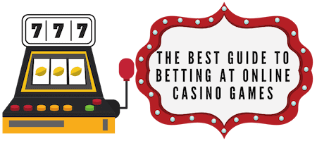 The Best Guide To Betting At Online Casino Games
